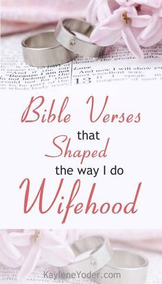 These Bible verses bring thought provoking and life changing truth to being a wife.