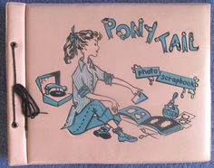 Vintage Pony Tail photo scrapbook pink and blue *this reminds me of a treasure box i have along these lines. Photo Album Scrapbooking, Scrapbook Albums, Vintage Toys, Retro Vintage, Vintage Stuff, Vintage Images, Vintage Ponytail, Ponytail Girl, The Good Old Days