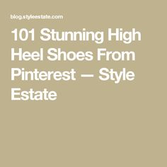 101 Stunning High Heel Shoes From Pinterest — Style Estate