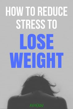 If you feel like you've been doing dieting and exercising properly but still aren't seeing results, it might be time to learn how to reduce stress to lose weight. | Avocadu.com