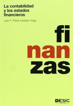 La contabilidad y los estados financieros, de Juan F. Pérez-Carballo Veiga. Máis información no catálogo: http://kmelot.biblioteca.udc.es/record=b1503873~S1*gag