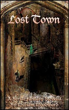 Lost Town: A Fantasy Novella Series! (The Wyldemere Chronicles Book 1) by By William Woodward, http://www.amazon.com/dp/B00M29H7HG/ref=cm_sw_r_pi_dp_-Jd1tb0XR8TD4