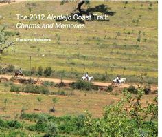 The 2012 Alentejo Coast Trail: Charms and Memories - Book by ljcheong   A riding adventure in the Alentejo #portugal