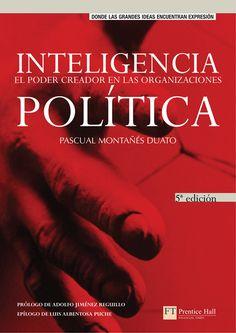 Resumen con las ideas principales del libro 'Inteligencia Política', de Pascual Montañés Duato. Cómo construir un Modelo de Dirección General en una empresa para que los objetivos de una organización se puedan implantar con éxito. Ver aquí: http://www.leadersummaries.com/resumen/inteligencia-politica