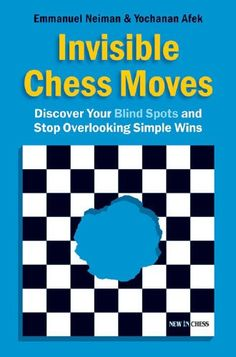 Invisible Chess Moves: Discover Your Blind Spots and Stop Overlooking Simple Wins >>> Check out the image by visiting the link.