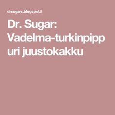 Dr. Sugar: Vadelma-turkinpippuri juustokakku