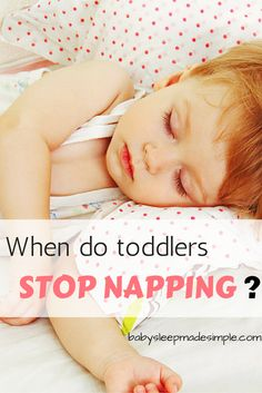 Is your toddler fighting naps? Learn when the best time is for your toddler to stop napping and find out our 5 Tips to Keep Your Toddler Napping Everyday.