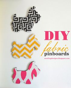 Cute!  Must do!  Fabric pinboards.  Pet crafts.
