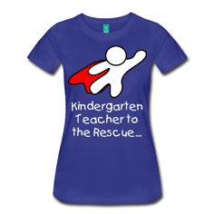Cool t shirt for Kindergarten teachers! Great way to kickoff the next school year...