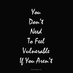 You Don't Need To Fell Vulnerable If You Aren't - Success Daily Reminder (khairilsianipar.com)