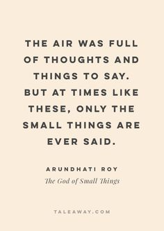 Inspiring Book Quotes by Indian Authors. The God of Small Things by Arundhati Roy. book quotes inspirational, book quotes love, book quotes classic, quotes inspirational, indian books, indian quotes, india travel, india culture, indian authors, indian author books novels, indian author books, indian books to read, indian books novels, book quotes india, books about india, india inspiration, novels set in india, indian novels