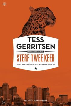 Wat heb ik genoten van Sterf twee keer van Tess Gerritsen. Klasse!