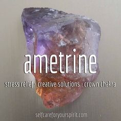 Ametrine for times of transition, making decisions, balancing of energies, creativity, abundance, energy clearing and stress relief.