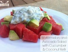 Watermelon and Avocado Salad with Cucumber & Coconut Kefir