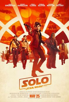 M.A.A.C. – Poster For SOLO – A STAR WARS STORY Starring ALDEN EHRENREICH & DONALD GLOVER. UPDATE: Trailer 2