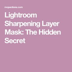 Lightroom Sharpening Layer Mask: The Hidden Secret Tap the link now to find the hottest products to take better photos! Photography Software, Photography Lessons, Photography Editing, Photography Tutorials, Digital Photography, Photo Editing, Photography Ideas, Lightroom Tutorial, Adobe Photoshop Lightroom