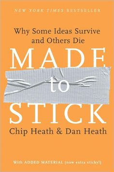 De Plakfactor!  - Made to Stick: Why Some Ideas Survive and Others Die by Chip Heath, Dan Heath. Why do some ideas thrive while others die? And how do we improve the chances of worthy ideas? In Made to Stick, accomplished educators and idea collectors Chip and Dan Heath tackle head-on these vexing questions. Inside, the brothers Heath reveal the anatomy of ideas that stick. www.barnesandnoble.com