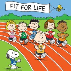 "Snoopy and the Peanuts Gang Running in a Race With Woodstock Flying Holding a Banner That Says ""Fit for Life"""