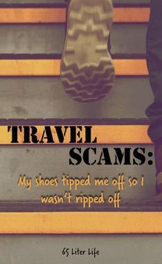 Travel scams are everywhere. It is up to the traveler to be aware of their surroundings and what steps to take to help prevent theft. Check out a few ways I keep my wits about me, and how my shoes saved me from getting ripped off.