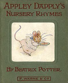 Appley Dapply's Nursery Rhymes - First edition cover, October Your daddy and uncle David loved the Beatrix Potter books when they were wee lads. Beatrix Potter Nursery, Beatrix Potter Books, Zootopia, Beatrix Potter Illustrations, Beatrice Potter, Peter Rabbit And Friends, Benjamin Bunny, Vintage Children's Books, Vintage Library