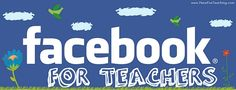 Facebook for Teachers,Facebookfor Teaching,FacebookPage for Teachers