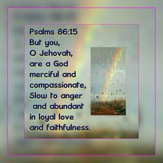We have  a gift to be be worshipping the Only True God Jehovah ...A loving & compassionate Father that shows mercy to each & every one of his people.