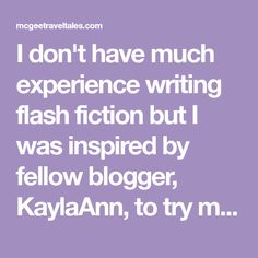 I don't have much experience writing flash fiction but I was inspired by fellow blogger, KaylaAnn, to try my hand at writing some. I hope that you enjoy the story. ************ Cities weren't meant to contain these horrors. Beneath the building is the foundation of civilization and in the tall towers technology reigns supreme. Monsters…
