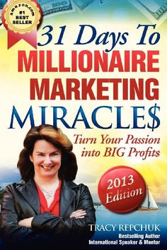 31 Days to Millionaire Marketing Miracles by Tracy Repchuk,http://www.amazon.com/dp/0973276282/ref=cm_sw_r_pi_dp_HIgvtb0K7N28A8AT