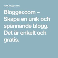 Blogger.com – Skapa en unik och spännande blogg. Det är enkelt och gratis.