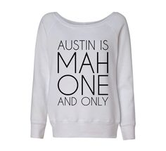 Austin is Mah One And Only Mahone Wideneck by TeesAndTankYouShop, $27.99 #mahomie