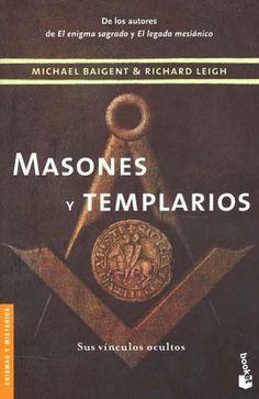 MASONES Y TEMPLARIOS SUS VINCULOS OCULTOS   MICHAEL BAIGENT  MEJORESLIBROS