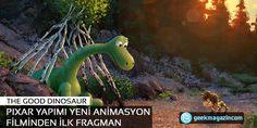 Pixar yapımı The Good Dinosaur'un ilk fragmanı - Geek Magazin