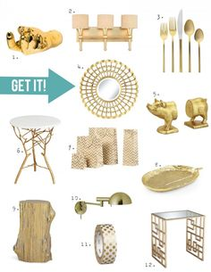 When you're decorating, every space could benefit from a little bling. Add some sparkle with these gold accessories: http://www.bhg.com/blogs/better-homes-and-gardens-style-blog/2013/09/16/pin-it-get-it-a-touch-of-gold/