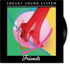 Sneaky Sound System - Friends (Plastic Plates Remix) ~ Y ESTE FINDE QUÉ