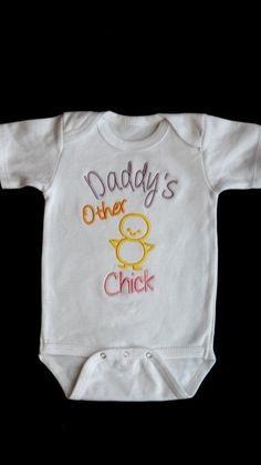 Baby Girl Clothes Embroidered with Daddy's Other Chick Embroidered Newborn Girl