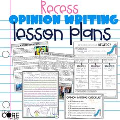 Opinion writing lesson plans about recess. Includes texts, graphic organizers, writing paper, and checklists for grades 3-6.