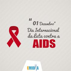 1º de Dezembro – Dia Internacional de Luta contra a Aids