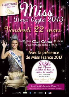 Election Miss Dreux Agglo 2013, vendredi 22 mars à 20H30 au Ciné Centre de Dreux avec la présence de Miss France.
