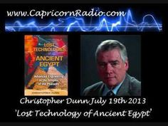 Lost Technologies of Ancient Egypt - Christopher Dunn on Capricorn Radio - 19 July 2013