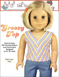 FREE pattern if you sign up for the Doll Tag Clothing newsletter. Groovy Top for 18 inch dolls like American Girl.