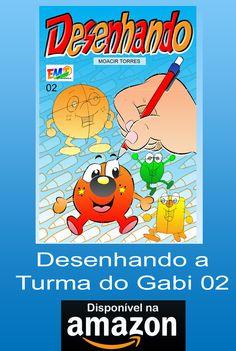 Desenhando a Turma do Gabi 02 - Autor: Moacir Torres