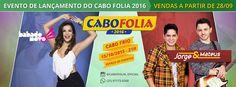 """BLOG ÁLVARO NEVES """"O ETERNO APRENDIZ"""" : HOJE TEM EVENTO DE LANÇAMENTO DO CABOFOLIA 2016 CO..."""