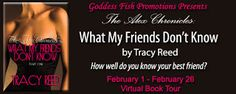 Virtual Tour  #Giveaway: The Alex Chronicles: What My Friends Don't Know by Tracy Reed @readtracyreed @GoddessFish     The Alex Chronicles: What My Friends Don't Know  by Tracy Reed  GENRE: Contemporary Romance  BLURB:  Alexandra Alex Miller and her best friends are more like sisters. They live by the code that a good girlfriend will stick by you and be honest with you not matter what.   Theyve been friends over twenty years and have seen each other through marriage divorce broken engagement…