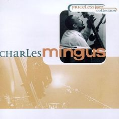 Charles Mingus - Priceless Jazz Collection