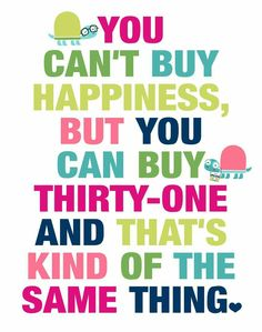 Thirty-One=Happiness!