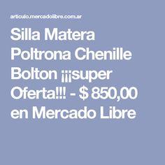 Silla Matera Poltrona Chenille Bolton ¡¡¡super Oferta!!! - $ 850,00 en Mercado Libre