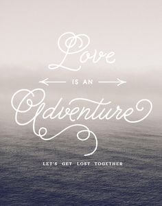 Love Is An Adventure. Let's Get Lost Together - Art Print by Creative Index