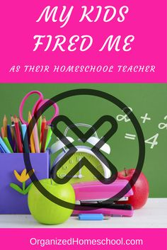 I have been fired!  That is the only way I can describe what happened last January.  You see, I have been homeschooling 8 1/2 years. My oldest was in first grade when we started homeschooling. Along came daughter #2 and she of course was homeschooled from the beginning.  Daughter #3 is only 5 right now, but when she was four years old she informed me that she couldn't wait to meet her Kindergarten teacher. I gently explained to her that I was her Kindergarten teacher, but she would never…