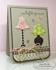 You Light Up My Life Card by Joan Ervin #Cardmaking, #Encouragment, #JustBecause