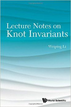 Lecture notes on knot invariants Li, Weiping EMS 2016